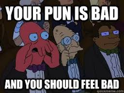Your Pun Is Bad