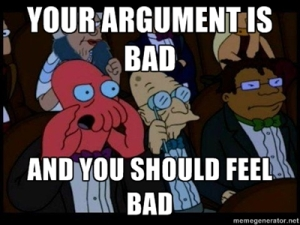 Your Argument is Bad and You Should Feel Bad Meme